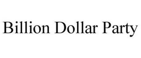 BILLION DOLLAR PARTY