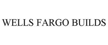 WELLS FARGO BUILDS