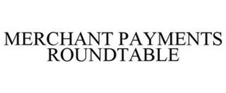MERCHANT PAYMENTS ROUNDTABLE