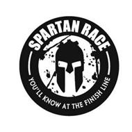 SPARTAN RACE YOU'LL KNOW AT THE FINISH LINE