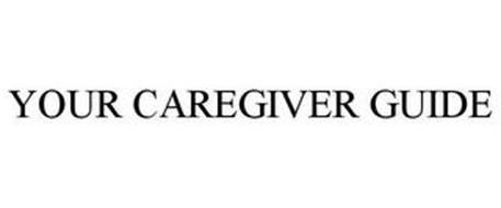 YOUR CAREGIVER GUIDE