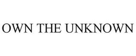 OWN THE UNKNOWN