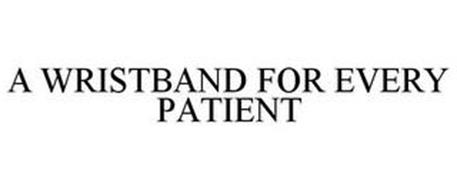A WRISTBAND FOR EVERY PATIENT