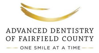 ADVANCED DENTISTRY OF FAIRFIELD COUNTY -ONE SMILE AT A TIME-