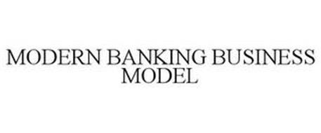 MODERN BANKING BUSINESS MODEL