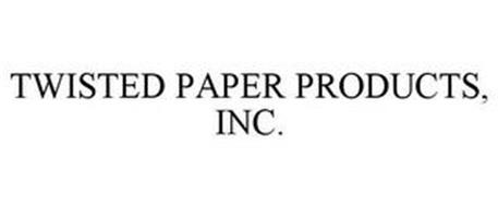 TWISTED PAPER PRODUCTS, INC.