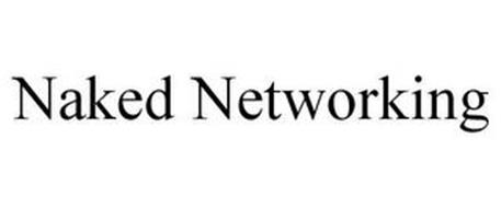 NAKED NETWORKING