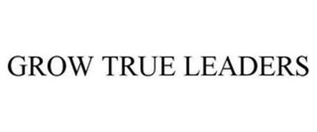 GROW TRUE LEADERS