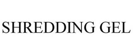 SHREDDING GEL