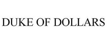 DUKE OF DOLLARS