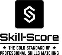 S SKILL-SCORE THE GOLD STANDARD OF PROFESSIONAL SKILLS MATCHING