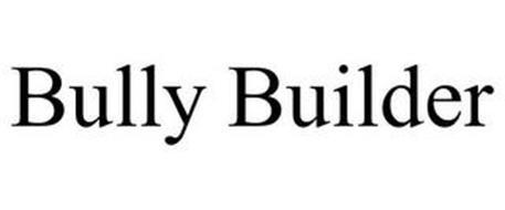 BULLY BUILDER