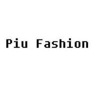 PIU FASHION