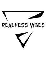 REALNESS VIBES