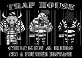 TRAP HOUSE CHICKEN & RIBS CEO & FOUNDER BIGWASH