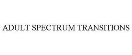 ADULT SPECTRUM TRANSITIONS