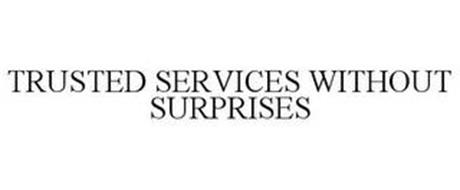 TRUSTED SERVICES WITH NO SURPRISES