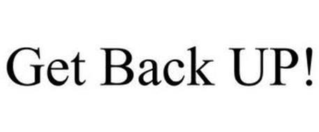 GET BACK UP!