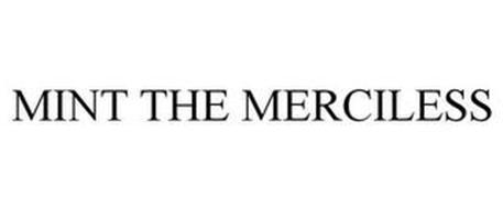 MINT THE MERCILESS