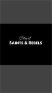 CITY OF SAINTS & REBELS