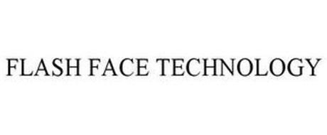 FLASH FACE TECHNOLOGY