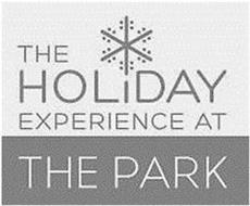 THE HOLIDAY EXPERIENCE AT THE PARK