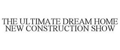 THE ULTIMATE DREAM HOME NEW CONSTRUCTION SHOW