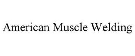 AMERICAN MUSCLE WELDING