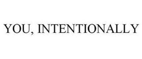 YOU, INTENTIONALLY