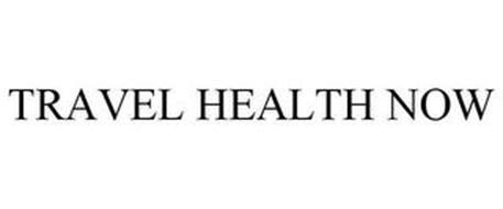 TRAVEL HEALTH NOW