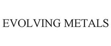 EVOLVING METALS
