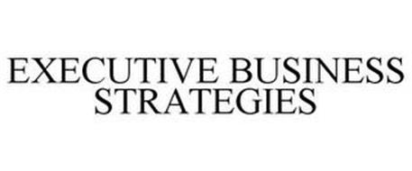 EXECUTIVE BUSINESS STRATEGIES