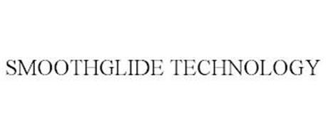 SMOOTHGLIDE TECHNOLOGY