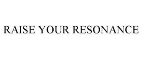 RAISE YOUR RESONANCE