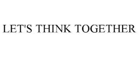 LET'S THINK TOGETHER