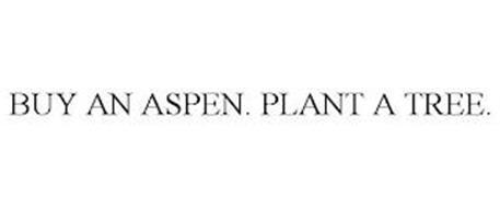 BUY AN ASPEN, PLANT A TREE