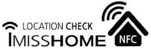 LOCATION CHECK IMISSHOME NFC