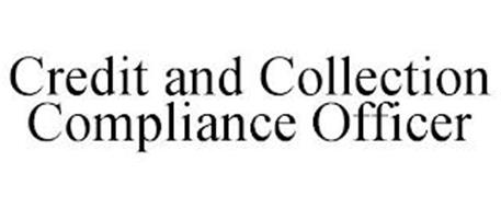 CREDIT AND COLLECTION COMPLIANCE OFFICER