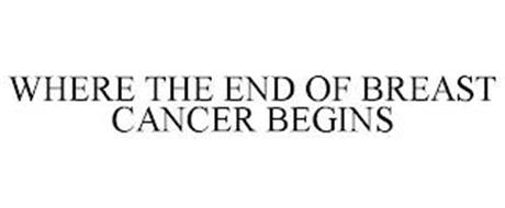 WHERE THE END OF BREAST CANCER BEGINS