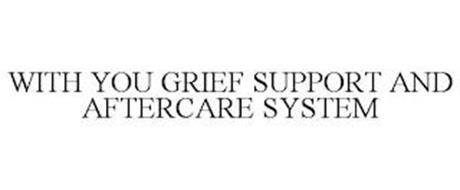 WITH YOU GRIEF SUPPORT AND AFTERCARE SYSTEM