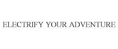 ELECTRIFY YOUR ADVENTURE