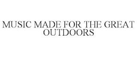 MUSIC MADE FOR THE GREAT OUTDOORS