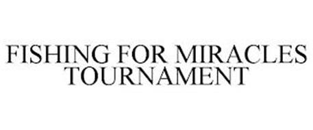 FISHING FOR MIRACLES TOURNAMENT