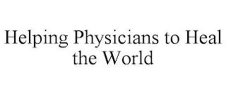 HELPING PHYSICIANS TO HEAL THE WORLD