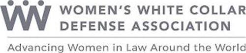 WW WOMEN'S WHITE COLLAR DEFENSE ASSOCIATION ADVANCING WOMEN IN LAW AROUND THE WORLD
