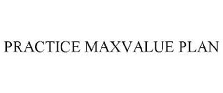 PRACTICE MAXVALUE PLAN