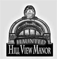 HAUNTED HILL VIEW MANOR  1925