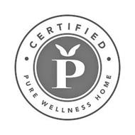 P · CERTIFIED · PURE WELLNESS HOME