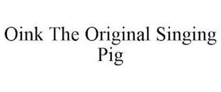 OINK THE ORIGINAL SINGING PIG
