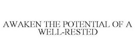 AWAKEN THE POTENTIAL OF A WELL-RESTED